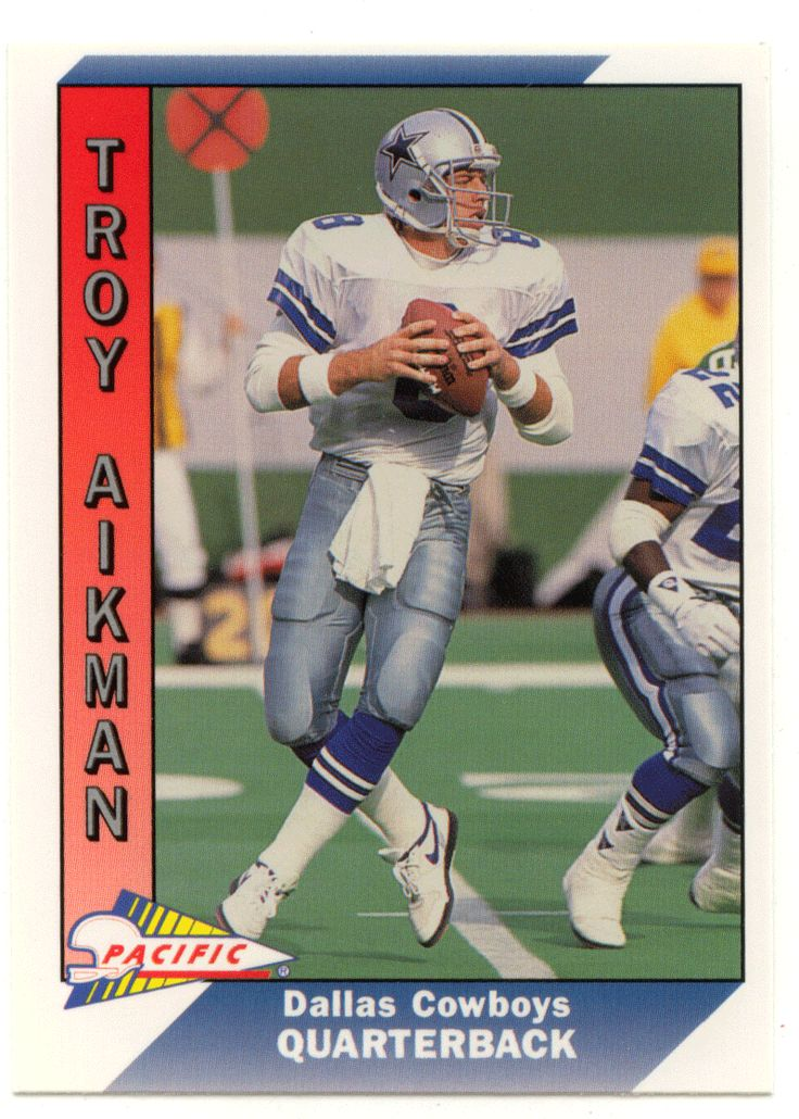 Troy Aikman # 93 - 1991 Pacific Football