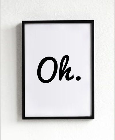 Oh impression citation affiche print des affiches par MottosPrint