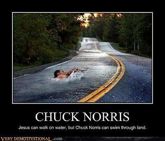 Jesus can walk on water, but Chuck Norris can ...