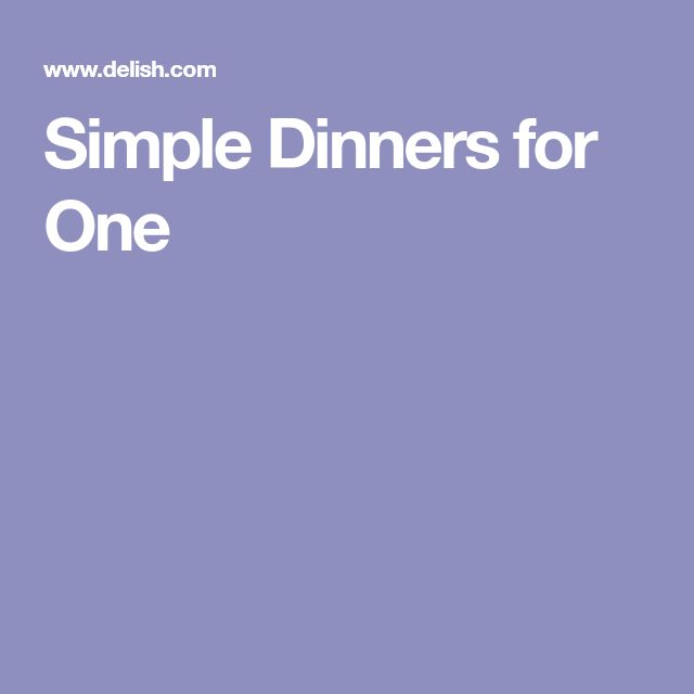 Simple Dinners for One