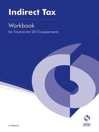 Indirect Tax Finance Act, 2013 Workbook AAT Accounting - Level 3 Diploma in Accounting: Amazon.co.uk: Jo Osborne: Books