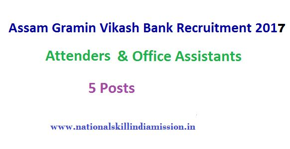 Assam Gramin Vikash Bank Recruitment-Office Assistant & Attender-8 vacancies-contractual basis jobs-Apply online-Last date 10 January 2017  Job Details :  Post Name : Faculty No of Vacancy : 05 Posts Pay Scale : Rs. 20000/- (Per month) Post Name : Office Assistant No of Vacancy : 01 Post Pay Scale : Rs. 12000/- (Per month) Post Name : Attender No of Vacancy : 02 Posts Pay Scale : Rs. 8000/- (Per month) Eligible Criteria :  Educational Qualification :