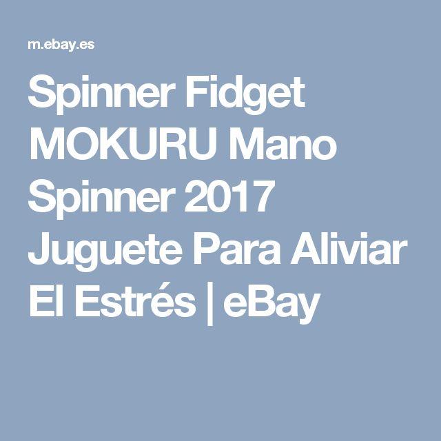 Spinner Fidget MOKURU  Mano Spinner 2017  Juguete Para Aliviar El Estrés | eBay