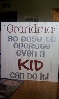 Grandma : So easy to operate even a kid can do it!
