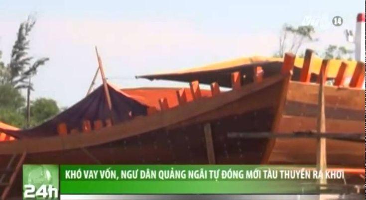 VTC14_Khó vay vốn, ngư dân Quảng Ngãi tự đóng mới tàu thuyền ra khơi
