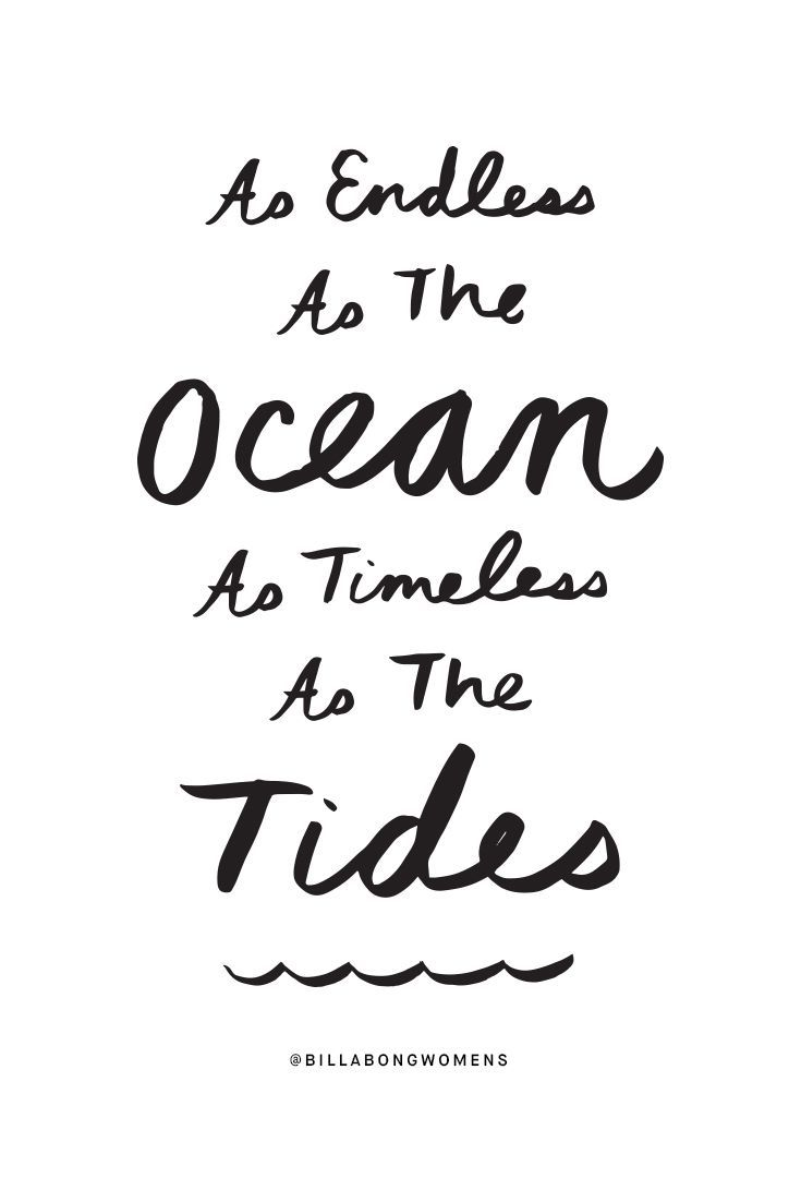 "Wedding Quotes Picture Description Love quote idea ""As endless as the ocean as timeless as the tides"" Courtesy of Billabong"