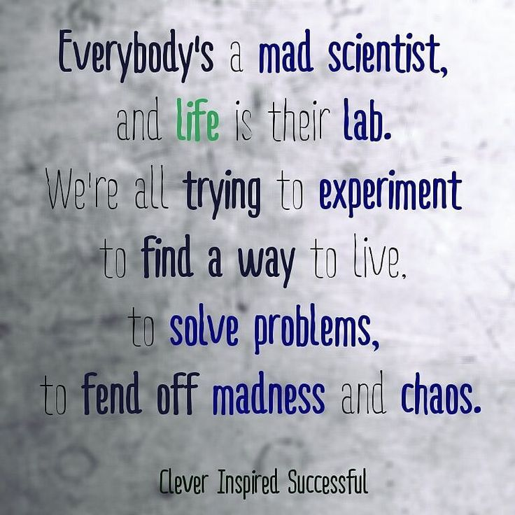 Everybody's a #mad #scientist and life is their #lab. > > > #Experiment to find a way to #live solve problems fend off #chaos and #madness. Get updates and special offers on Instagram http://ift.tt/1W9wMhj Twitter http://twitter.com/Clever_Inspire Like and share our official Facebook page http://ift.tt/21xvvjy #moneyonline #comment #comments #commentbellow #cash #makemoney #makemoneyonline #makemoneyfromhome #makemoneyfast #makemoneynow #easymoney #easycash #getpaid #workfromhome…