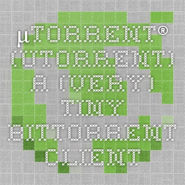 μTorrent® (uTorrent) - a (very) tiny BitTorrent client