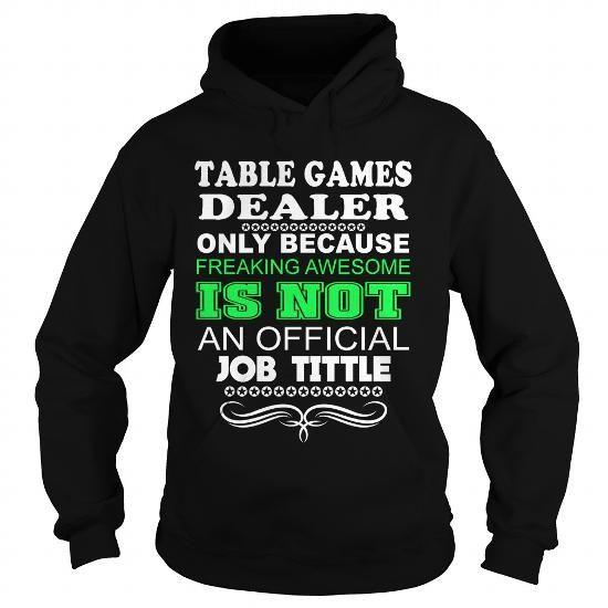 TABLE GAMES_DEALER table #games_dealer #Sunfrog #SunfrogTshirts #Sunfrogshirts #shirts #tshirt #hoodie #sweatshirt #fashion #style