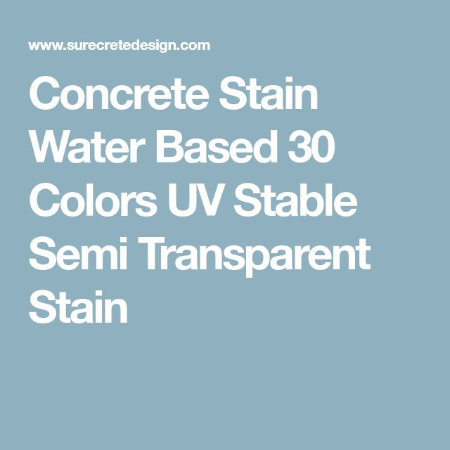 Concrete Stain Water Based 30 Colors UV Stable Semi Transparent Stain