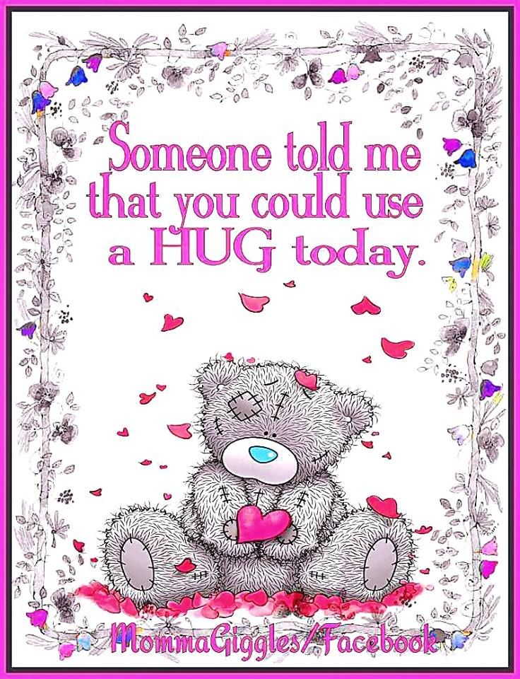 I know you need a BIG HUG today! Sending more hugs and much love too! XOXO's