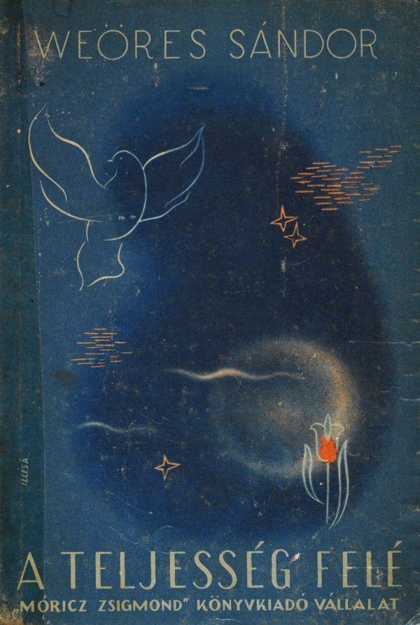 Weöres Sándor: A teljesség felé, Móricz Zsigmond Könyvkiadó (1944)