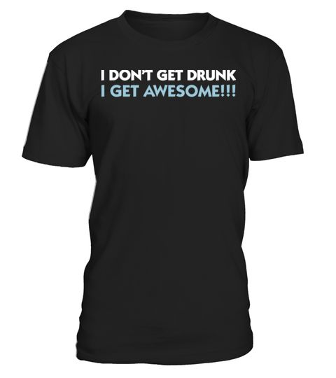 # I m not drunk. I m awesome! .  Tags: drunk, st, paddys, im, irish, drinking, humor, or, whatever, kiss, me, or, patricks, day, funny, beer, drunk, ficat, funny, liver, tea, awesome, amazing, this, guy, needs, a, beer, This, graphic, art, shirt, Alcohol, Drugs, Home, Humor, Irony, Jokes, Joking, Satire, party, Octoberfest, alcohol, bavaria, beer, drink, drinking, germany, munich, Cool, Dancing, Humor, alcohol, attitude, awesomeness, booze, dance, enough, drunk, enough, to, night, out…