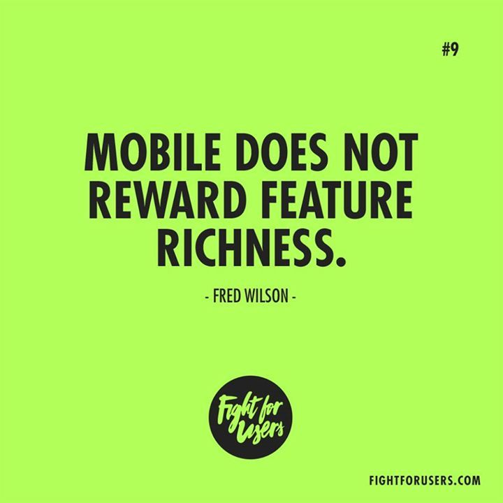 #Mobile does not reward feature richness. Fred Wilson #ux #design #usability #userexperience #inspiration #app