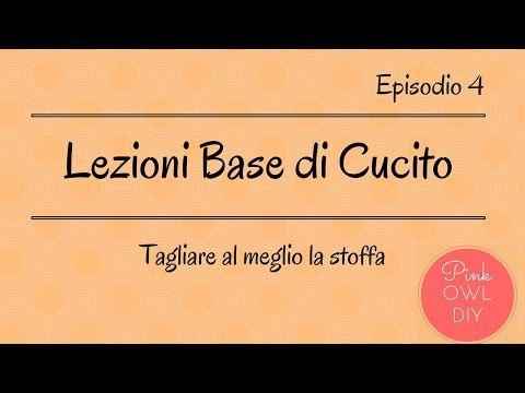 LEZIONI BASE DI CUCITO 04 : tagliare al meglio la stoffa - YouTube