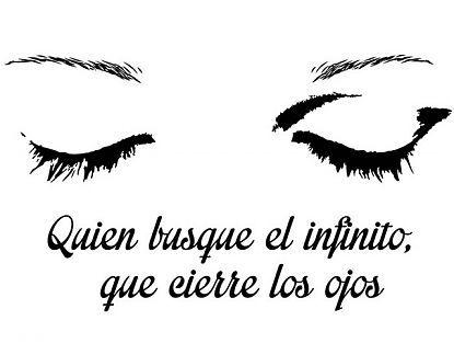 Vinilo Adhesivo Quien busque el infinito, que cierre los ojos 03056