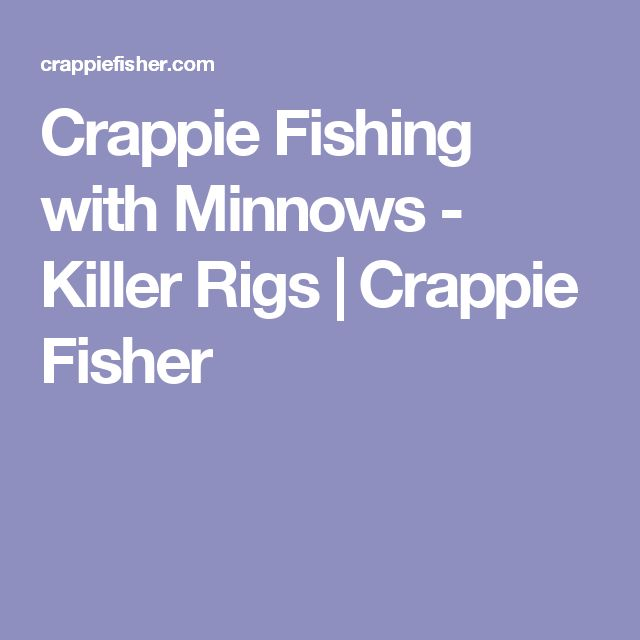 17 best ideas about crappie fishing on pinterest crappie for Crappie fishing with minnows