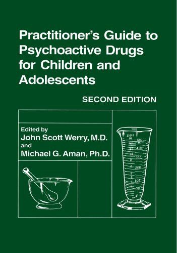 Practitionerâs Guide to Psychoactive Drugs for Children and Adolescents (Sciences; 300)