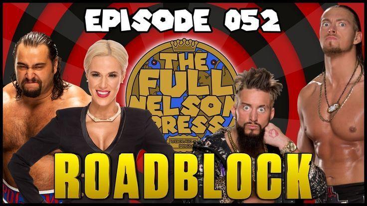 This week Brandon & Pete review #WWERoadblock 2016 discuss how #WWE Creative ha