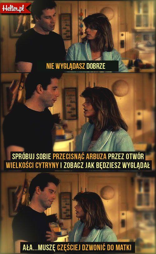 Cytaty Filmowe z Filmu I Kto To Mówi #polskie #cytaty #filmowe #popolsku #helter #śmieszne #iktotomowi #poród #żarty