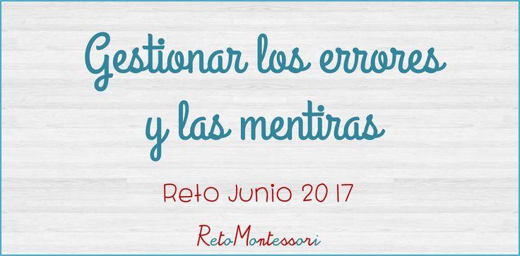 Gestionar los errores y las mentiras – Dealing with mistakes and lies http://www.montessoriencasa.es/gestionar-los-errores-y-las-mentiras/