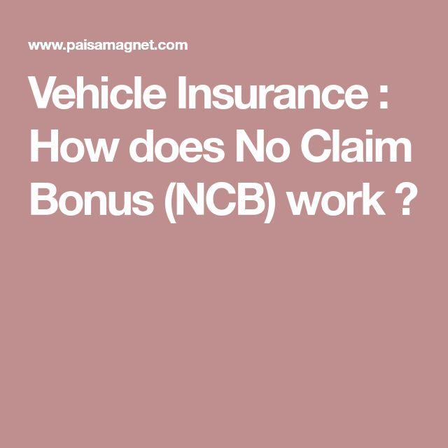 Vehicle Insurance : How does No Claim Bonus (NCB) work ?