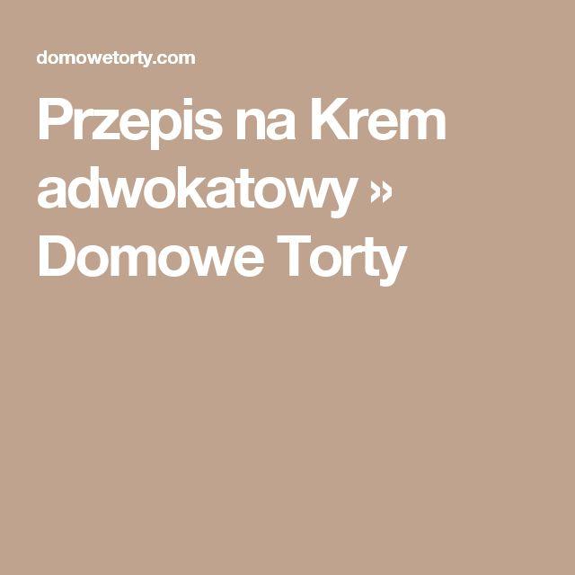 Przepis na Krem adwokatowy » Domowe Torty