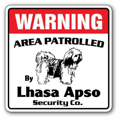 LHASA APSO Security Sign Area Patrolled by pet signs by Zanysigns,