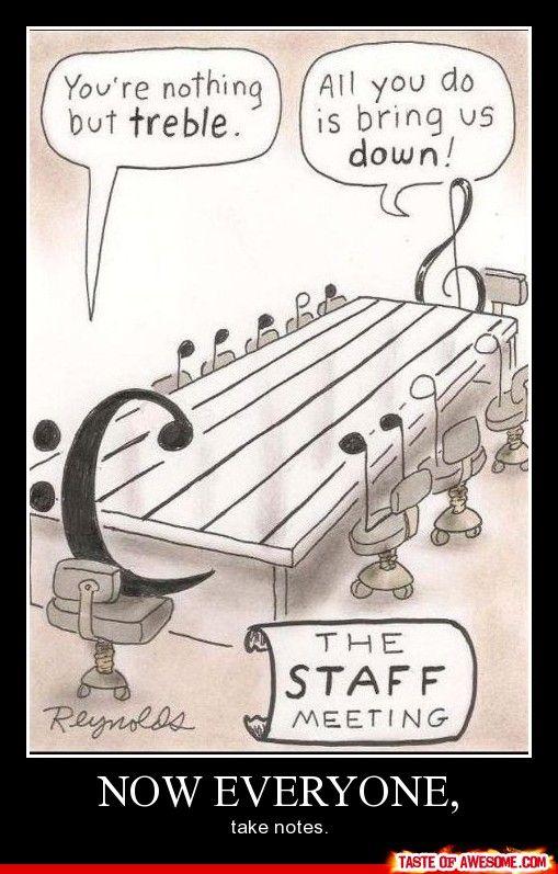 .: Music Jokes, Geek Humor, Bandnerd, Musichumor, Music Puns, Staff Meeting, Band Nerd, Band Humor, Music Humor