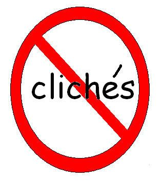 12 Clichés All Writers Should Avoid - I keep this kind of stuff in dialogue because some of my characters are allowed to use cliches, but I'm not.