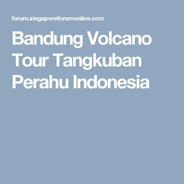 Bandung Volcano Tour Tangkuban Perahu Indonesia