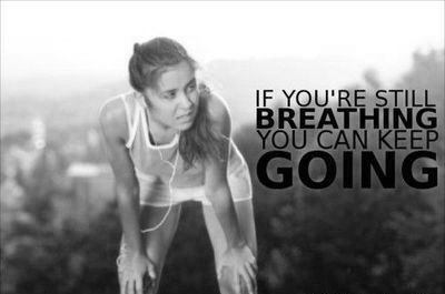 Inspirational Quote: If you're still breathing you can keep going. Challenge Your Limits.