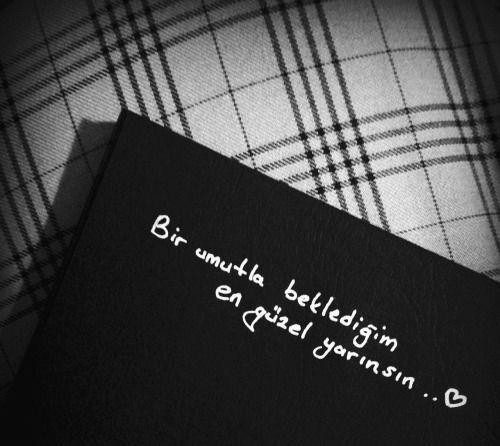 Bir umutla beklediğim en güzel yarınsın. www.love.gen.tr #Aşk #Sevgi