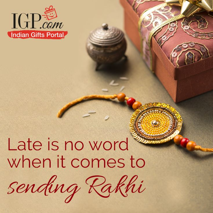 Late is no word when it comes to sending Rakhi. Send now! ‪#‎RakhiGifts‬