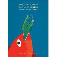 Conversations, Volume 1 by Jorge Luis Borges, Osvaldo Ferrari & Jason Wilson