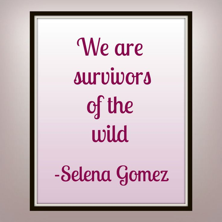 We are survivors of the wild - Selena Gomez - Survivors - Revival - lyric - print - survivor print - survivor quote -  music