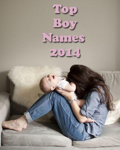 Top Baby Boy Names 2014 #BoyNames2014