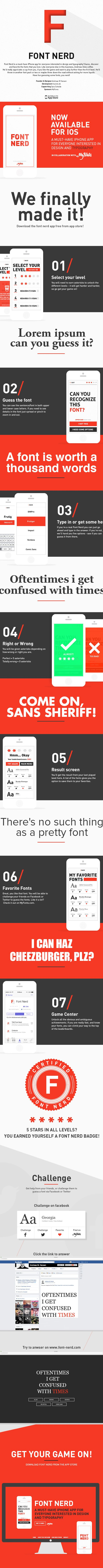 New game for iPhones that actually allows you to study what fonts are what. Font Nerd for iOS by Andreas M Hansen, via Behance