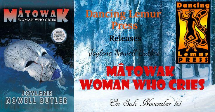 Mâtowak Woman Who Cries Guest Post from Author Joylene