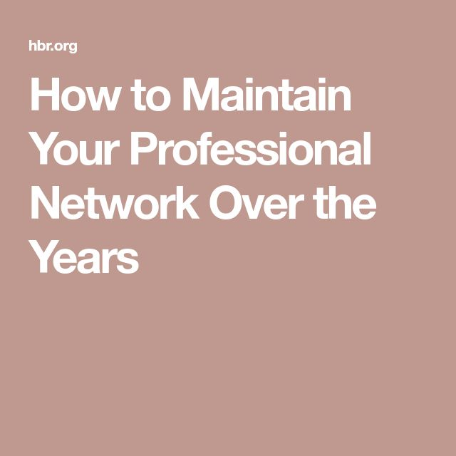 How to Maintain Your Professional Network Over the Years