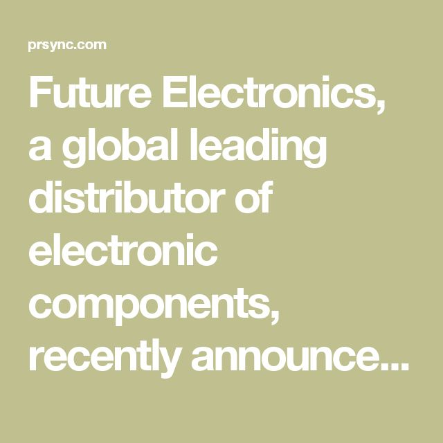 Future Electronics, a global leading distributor of electronic components, recently announced a new distribution agreement with Rigado.