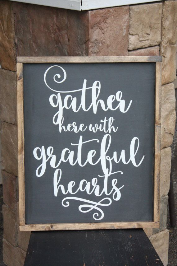 Gather here with grateful hearts wood sign small or large