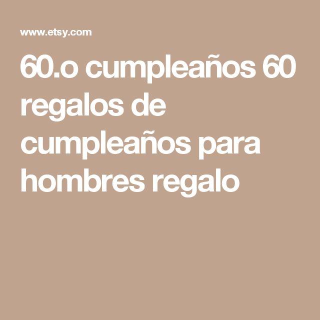 60.o cumpleaños 60 regalos de cumpleaños para hombres regalo