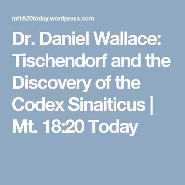 Dr. Daniel Wallace: Tischendorf and the Discovery of the Codex Sinaiticus | Mt. 18:20 Today