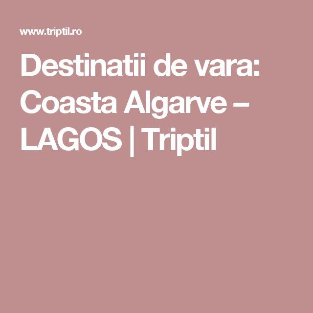 Destinatii de vara: Coasta Algarve – LAGOS | Triptil