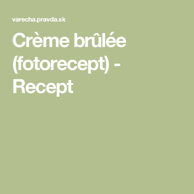 Crème brûlée (fotorecept) - Recept