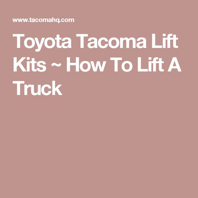 Toyota Tacoma Lift Kits ~ How To Lift A Truck