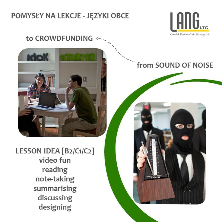 WATCH OUT: A LESSON IDEA - B2/C1/C2 ! Take your students from a video starter all the way to a crowdfunding discussion.  https://www.facebook.com/pomysly.na.lekcje.jezyki.obce/photos/a.968376323185519.1073741829.961931223830029/974510159238802/?type=3&theater