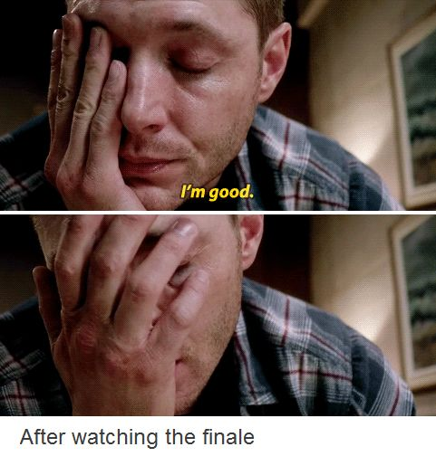 Me after the Supernatural Season 10 Finale