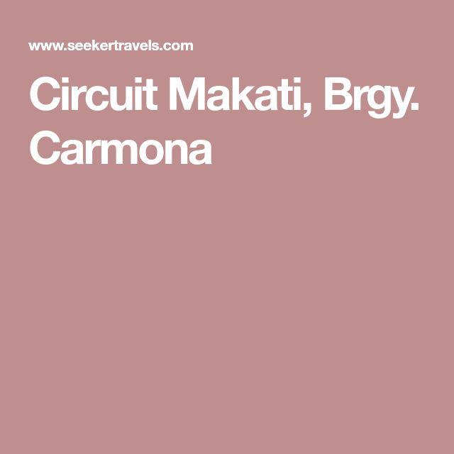 Circuit Makati, Brgy. Carmona